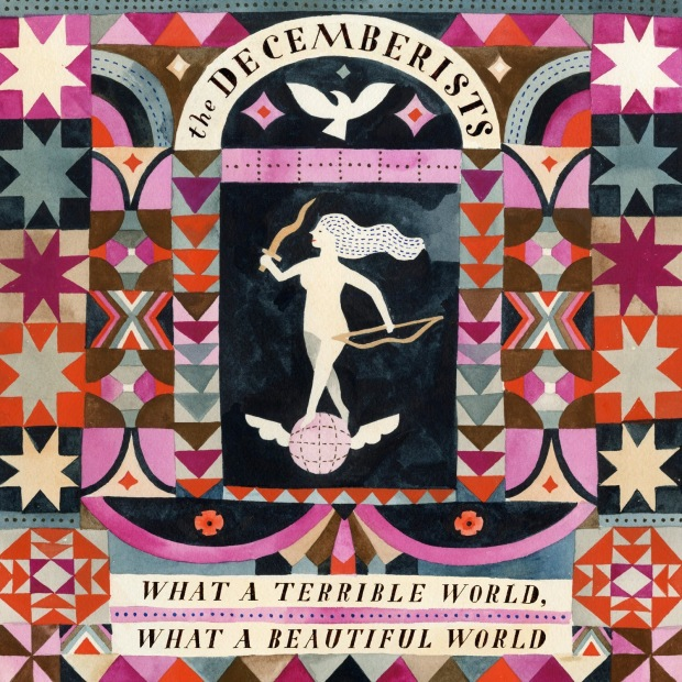 The Decemberists What a Terrible World, What a Beautiful World
