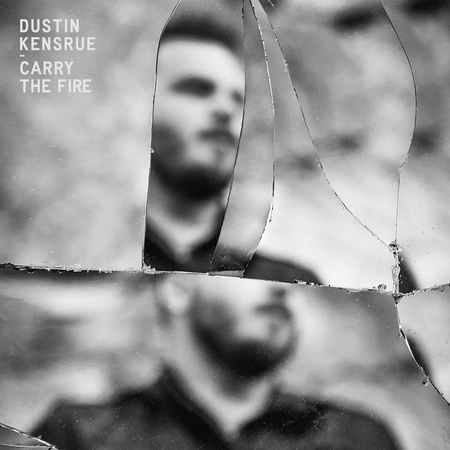 Dustin Kensure Carry the Fire