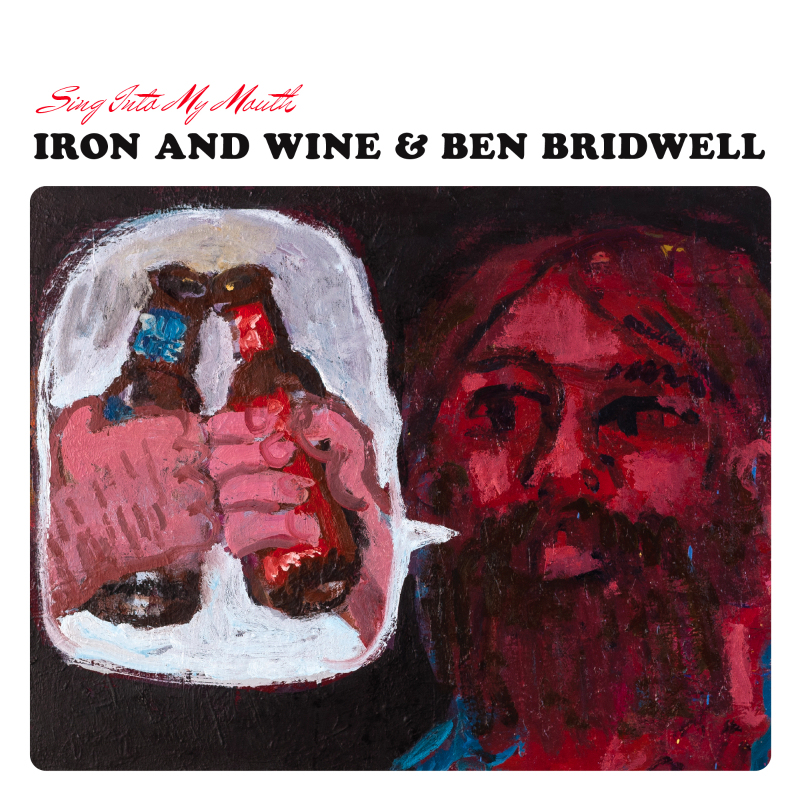 Iron & Wine and Ben Bridwell Sing Into My Mouth